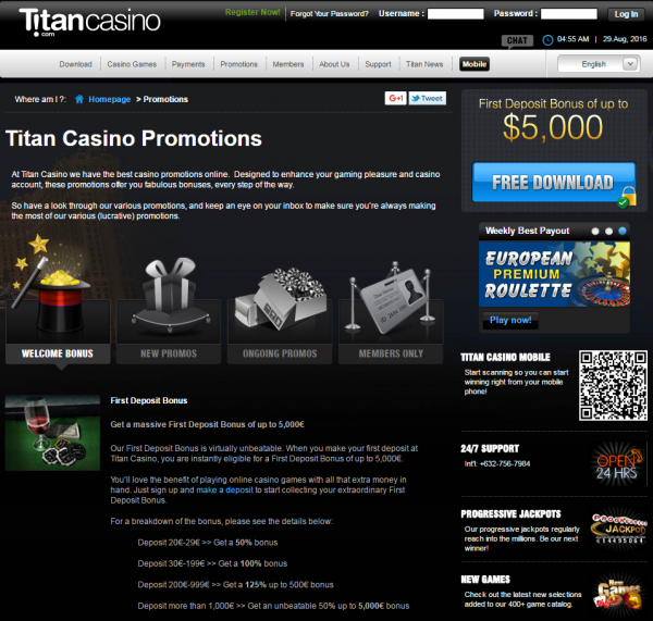 When you make your first deposit at Titan Casino, you are instantly eligible for a First Deposit Bonus of up to €5,000.  For a breakdown of the bonus, please see the details below:  Deposit €20-€29: Get a 50% bonus Deposit €30-€199: Get a 100% bonus Deposit €200-€999: Get a 125% up to €500 bonus Deposit more than €1,000: 50% up to €5,000 bonus